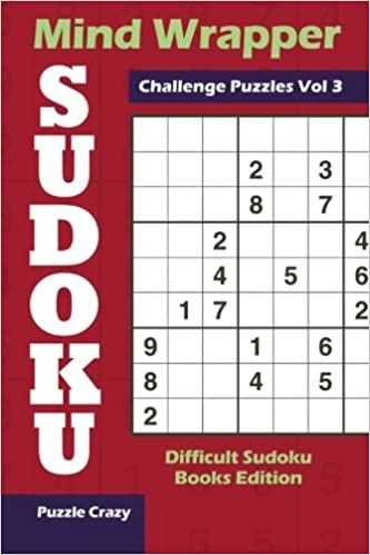 Book Mind Wrapper Sudoku Challenge Puzzles Vol 3: Difficult Sudoku Books Edition