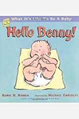 Hello Benny!: What It's Like to Be a Baby (Growing Up Stories: What It's Like to Be a Baby) Hardcover