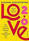 Love 2.0 : Ces micro-moments d'amour vont transformer votre vie par Fredrickson