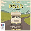 On the Road with Kids Audiobook by John Ahern Narrated by Michael Veitch
