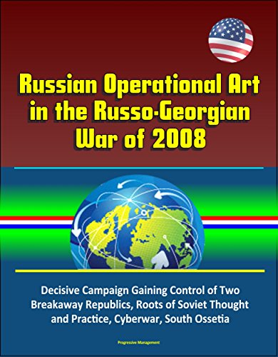 russian-operational-art-in-the-russo-georgian-war-of-2008-decisive-campaign-gaining-control-of-two-b