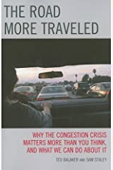 The Road More Traveled: Why the Congestion Crisis Matters More Than You Think, and What We Can Do About It Paperback