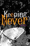 Keeping Never: A New Adult Romance (Tasting Never) (Volume 3)
