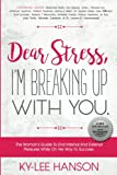 img - for Dear Stress, I'm Breaking Up With You: The Woman's Guide To End Internal And External Pressures While On Her Way To Success (Dear Women Guide Book Series) (Volume 1) book / textbook / text book
