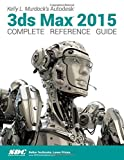 Kelly L. Murdock's Autodesk 3ds Max 2015 Complete Reference Guide, Kelly Murdock, 158503911X
