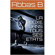 LA BOXE DANS TOUS SES ETATS  (French Edition)