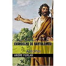 EVANGELHO DE BARTOLOMEU: Apócrifos
