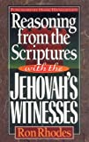 Reasoning from the Scriptures with the Jehovah's Witnesses, Ron Rhodes, 1565071069