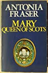 Mary Queen of Scots par Fraser
