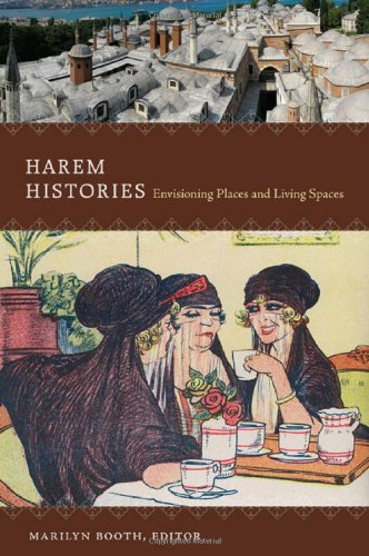 Read Online Harem Histories: Envisioning Places and Living Spaces PDF