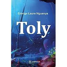 Toly: Une aventure fantastique au cœur de l'Afrique ! (French Edition)