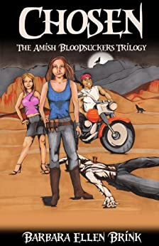 Chosen (The Amish Bloodsuckers Trilogy Book 1) by [Brink, Barbara Ellen]