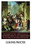 The History of Italy, from the Fall of the Western Empire to the Commencement of the Wars of the French Revolution