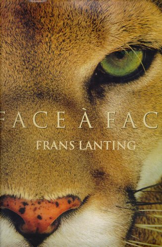 FACE A FACE. Dans l'intimité du monde animal