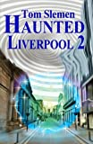Haunted Liverpool 2