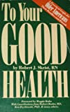 To Your Good Health, Robert J. Skeist, 0914090836