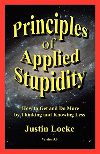 Principles of Applied Stupidity