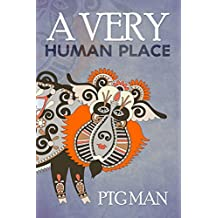 A very human place