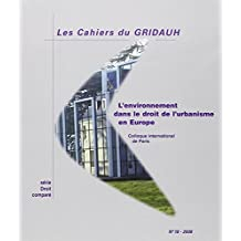 L' environnement dans le droit de l'urbanisme en Europe