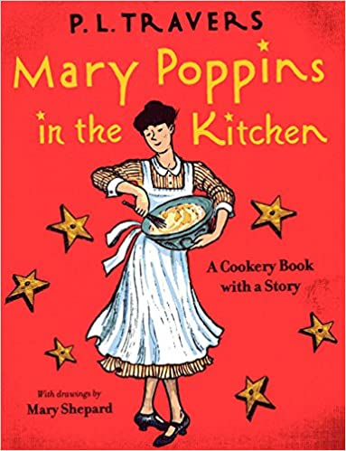Mary Poppins In The Kitchen A Cookery Book With A Story Amazon Co Uk Travers P L 9780152060800 Books