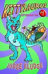 Kittysaurus Rex (Kittysaurus Series) (Volume 1) by Judge Kludge (2015-12-08)