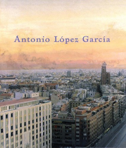 Antonio Lopez Garcia by Cheryl Brutevan (2008-01-01)