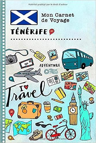 Tenerife Carnet de Voyage: Journal de bord avec guide pour ...