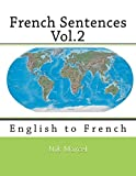 img - for French Sentences Vol.2: English to French: Volume 2 by Nik Marcel (2014-02-01) book / textbook / text book