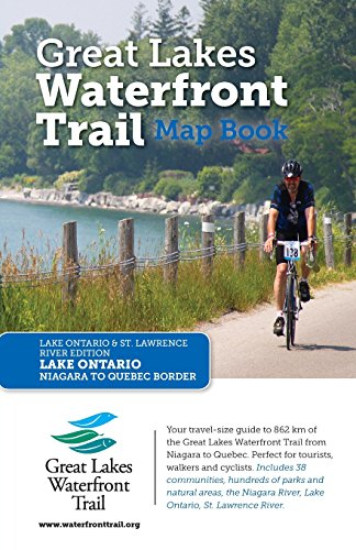 Great Lakes Waterfront Trail Map Book: Lake Ontario and St. Lawrence River Edition (Map Of Lake Ontario And St Lawrence River)