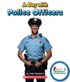 A Day With Police Officers (Rookie Read-About Community)