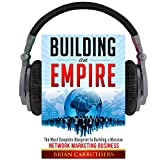 #9: Building an Empire: The Most Complete Blueprint to Building a Massive Network Marketing Business