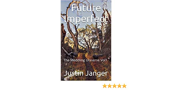 Amazon future imperfect the meddling universe vol1 ebook amazon future imperfect the meddling universe vol1 ebook justin janger kindle store fandeluxe Ebook collections