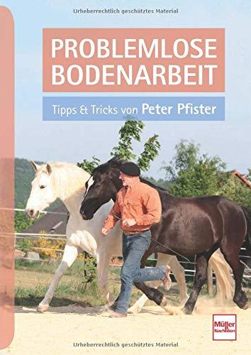 Problemlose Bodenarbeit: Tipps und Tricks von Peter Pfister
