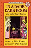 img - for In a Dark, Dark Room and Other Scary Stories [Hardcover] [1984] (Author) Alvin Schwartz, Dirk Zimmer book / textbook / text book