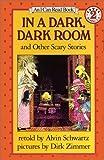 In a Dark, Dark Room and Other Scary Stories [Hardcover] [1984] (Author) Alvin Schwartz, Dirk Zimmer