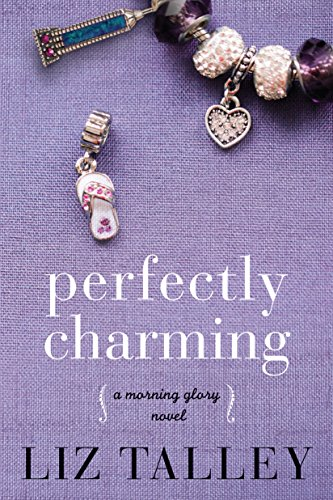 Perfectly Charming (A Morning Glory Novel Book - Glory Series