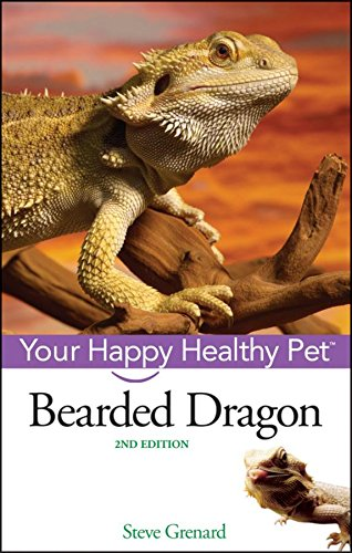 Bearded Dragon: Your Happy Healthy Pet Bearded Dragon Care