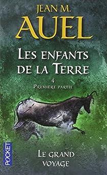 Les Enfants de la terre, tome 4 : Le Grand Voyage (partie 1) par Auel