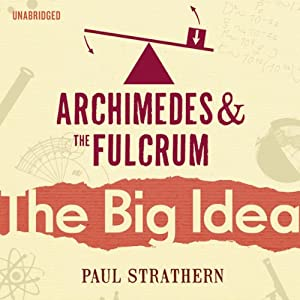 Archimedes and the Fulcrum: The Big Idea Audiobook