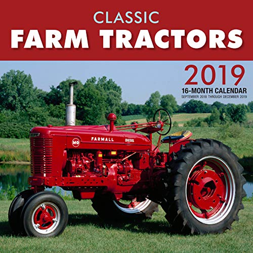 (Classic Farm Tractors 2019: 16-Month Calendar Includes September 2018 through December 2019)