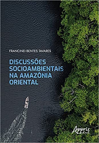 Discussões Socioambientais na Amazônia Oriental