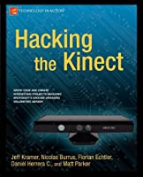Hacking the Kinect Front Cover