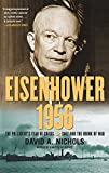 Eisenhower 1956: The President s Year of Crisis--Suez and the Brink of War