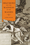 Delusions and the Madness of the Masses