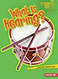 What Is Hearing? (Lightning Bolt Books)