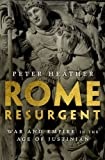 Rome Resurgent: War and Empire in the Age of Justinian (Ancient Warfare and Civilization)