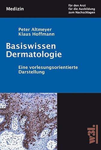 Basiswissen Dermatologie: Eine vorlesungsorientierte Darstellung