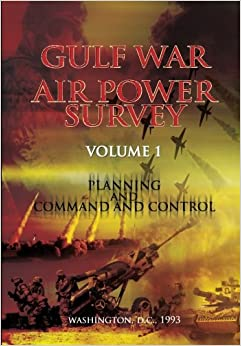 Book Gulf War Air Power Survey: Volume I Planning and Command and Control: 1