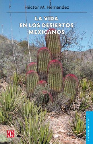 Descargar Libro La Vida En Los Desiertos Mexicanos Héctor Manuel Hernández