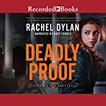 Deadly Proof | Rachel Dylan